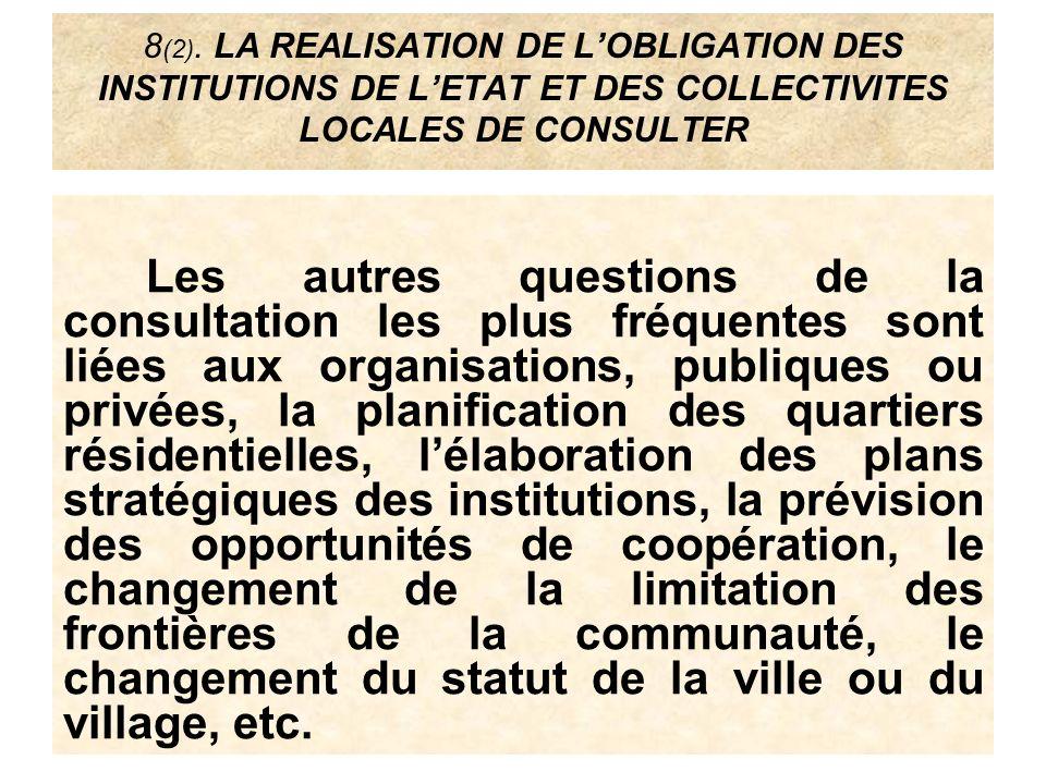 8(2). LA REALISATION DE L'OBLIGATION DES INSTITUTIONS DE L'ETAT ET DES COLLECTIVITES LOCALES DE CONSULTER