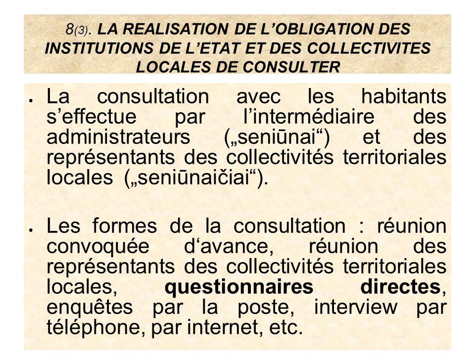 8(3). LA REALISATION DE L'OBLIGATION DES INSTITUTIONS DE L'ETAT ET DES COLLECTIVITES LOCALES DE CONSULTER
