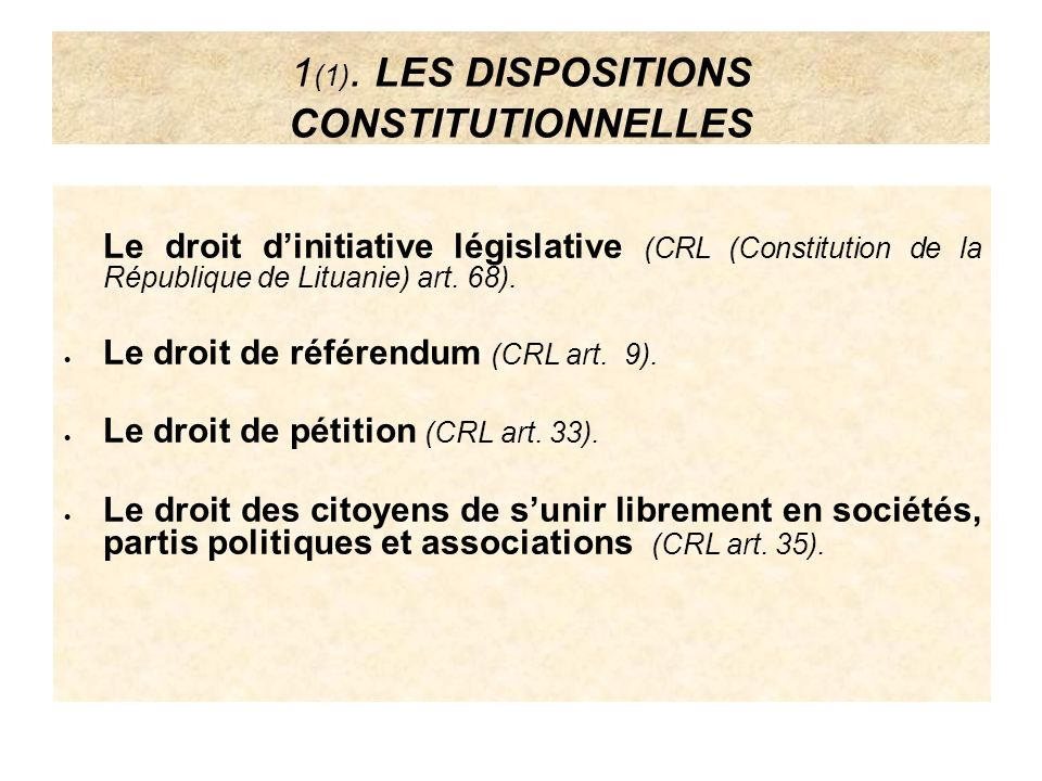 1(1). LES DISPOSITIONS CONSTITUTIONNELLES