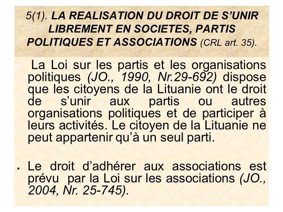5(1). LA REALISATION DU DROIT DE S'UNIR LIBREMENT EN SOCIETES, PARTIS POLITIQUES ET ASSOCIATIONS (CRL art. 35).