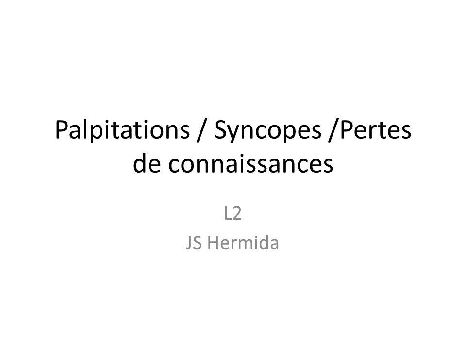 Palpitations / Syncopes /Pertes de connaissances