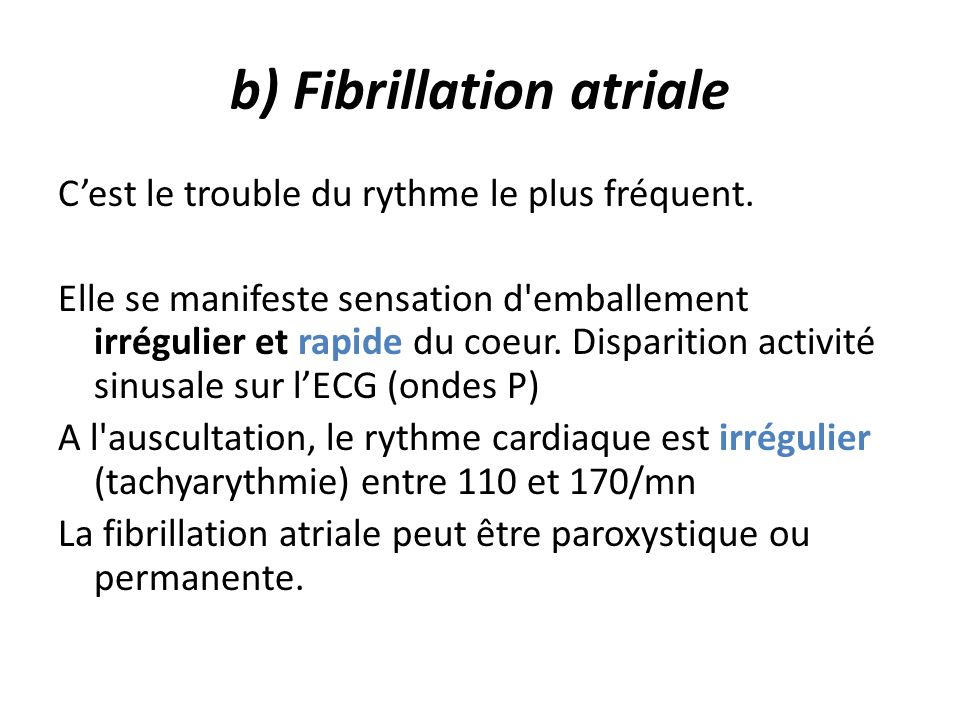 b) Fibrillation atriale