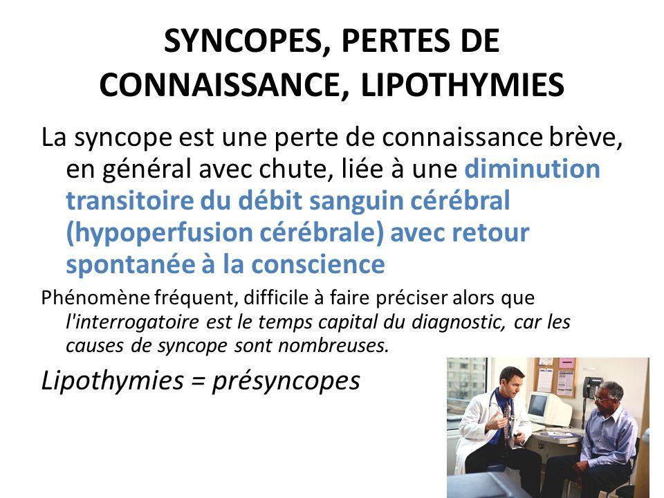 SYNCOPES, PERTES DE CONNAISSANCE, LIPOTHYMIES
