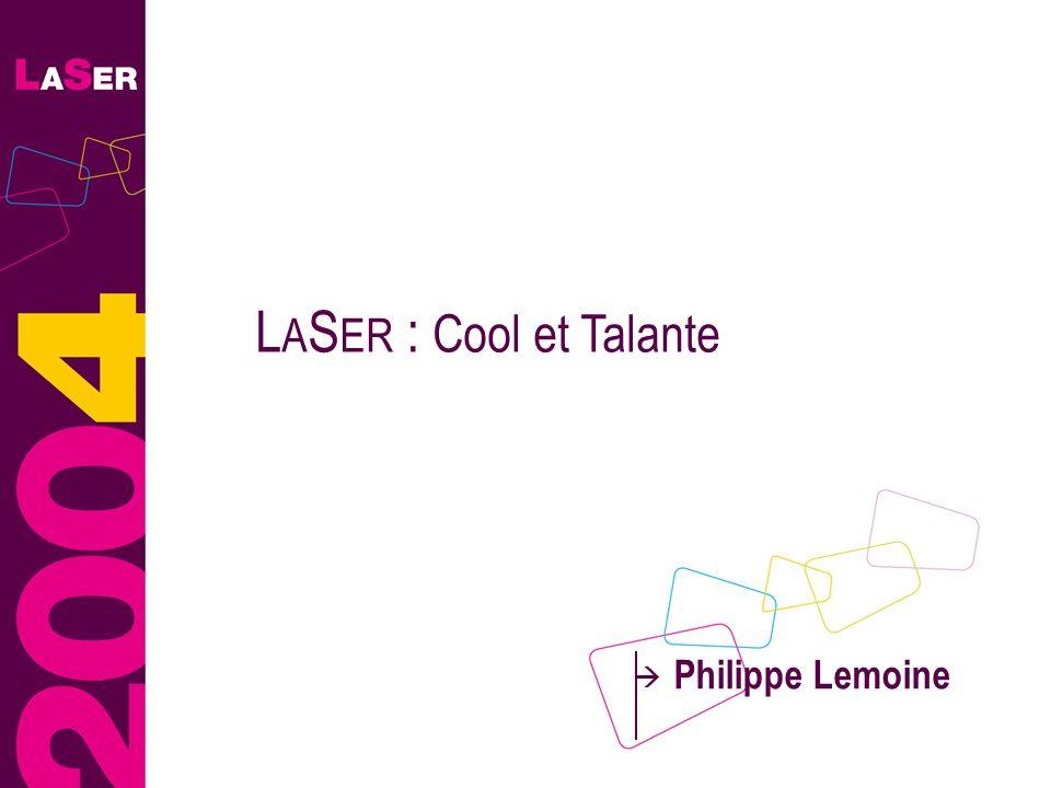 LASER : Cool et Talante Philippe Lemoine 