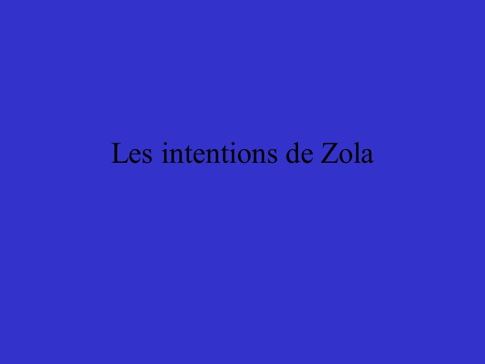 Les intentions de Zola
