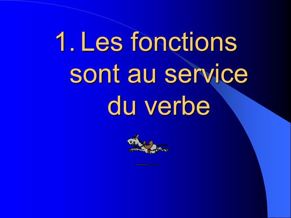 Les fonctions sont au service du verbe