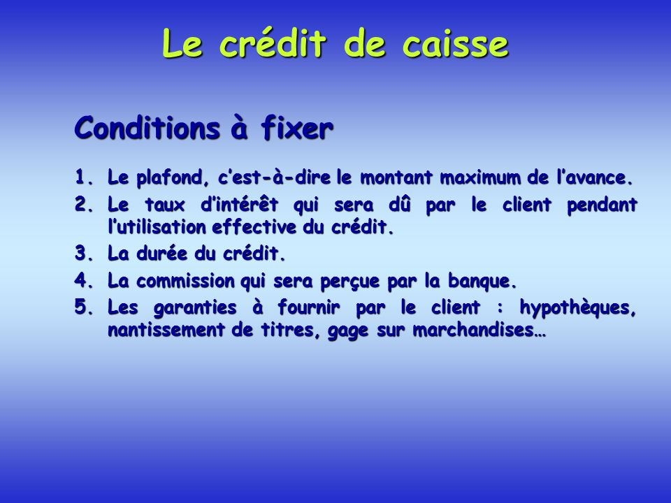 Le crédit de caisse Conditions à fixer