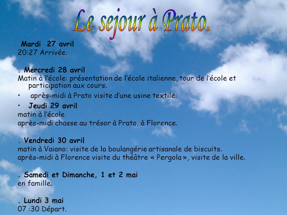 Le sejour à Prato. . Mardi 27 avril 20:27 Arrivée. . Mercredi 28 avril