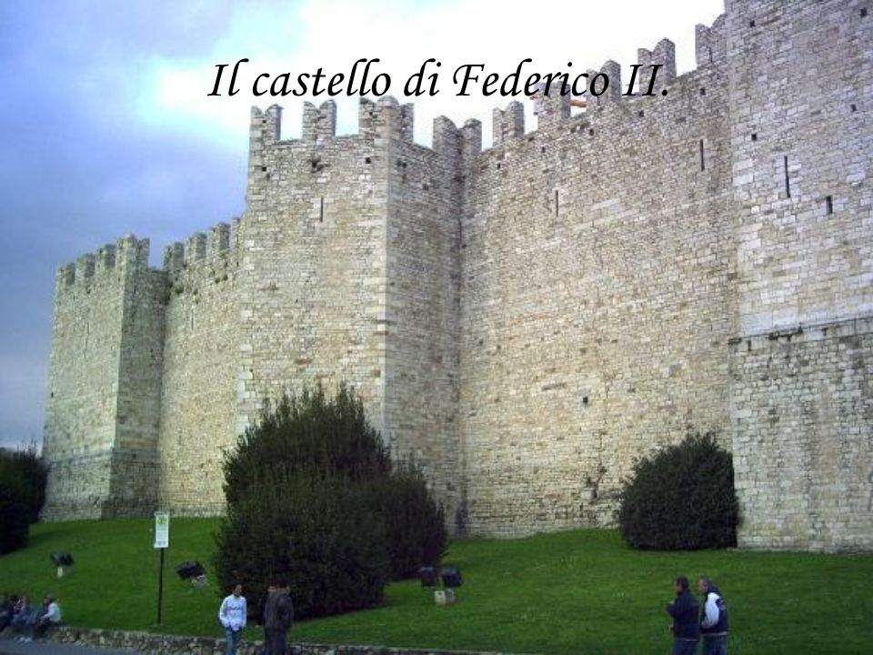 Il castello di Federico II.