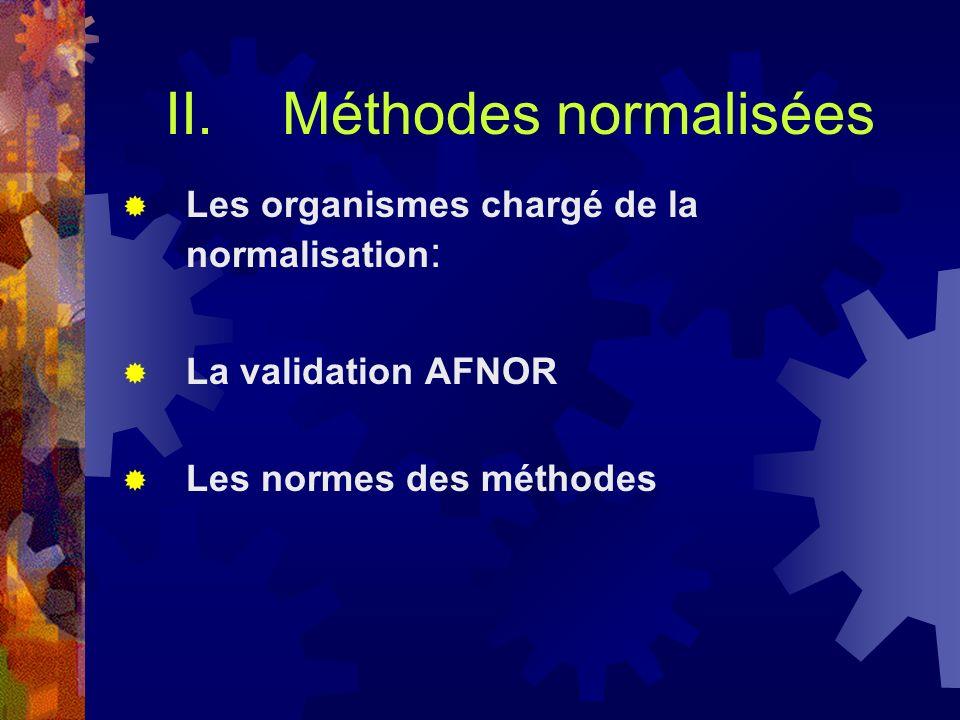 Méthodes normalisées Les organismes chargé de la normalisation: