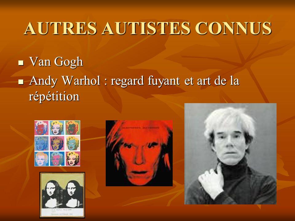 AUTRES AUTISTES CONNUS