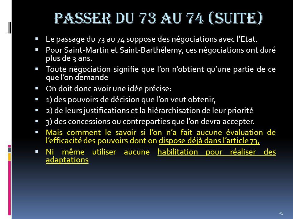 PASSER DU 73 AU 74 (suite) Le passage du 73 au 74 suppose des négociations avec l'Etat.