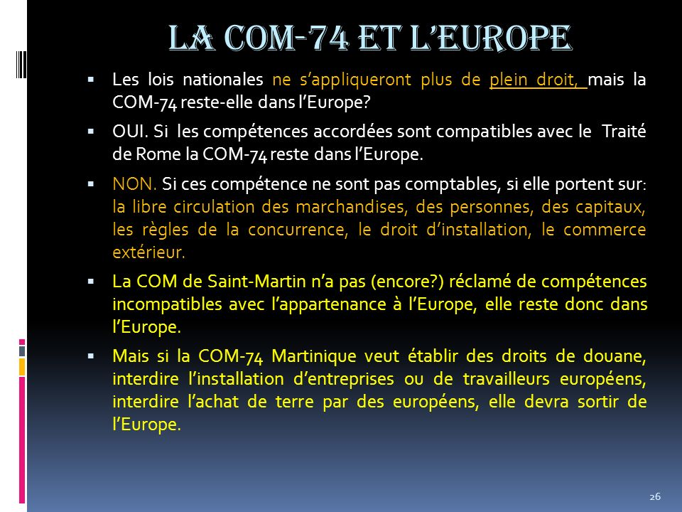 La com-74 et l'Europe Les lois nationales ne s'appliqueront plus de plein droit, mais la COM-74 reste-elle dans l'Europe