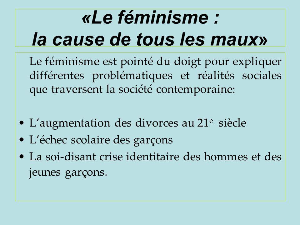 «Le féminisme : la cause de tous les maux»