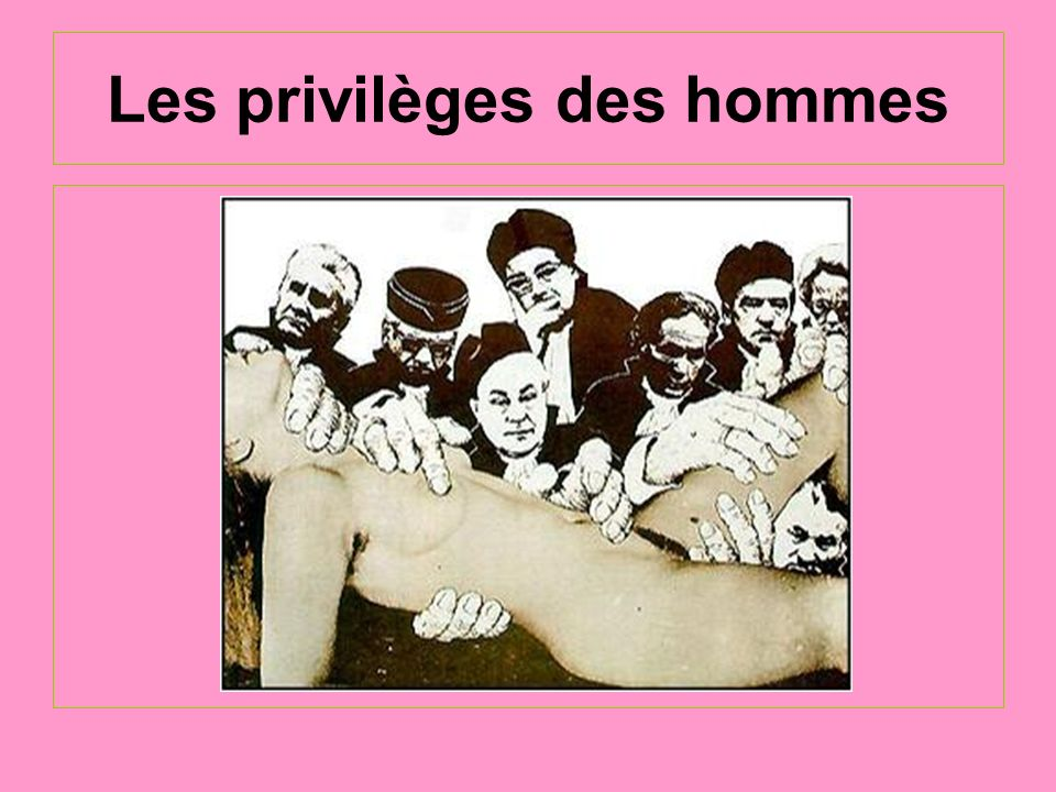 Les privilèges des hommes