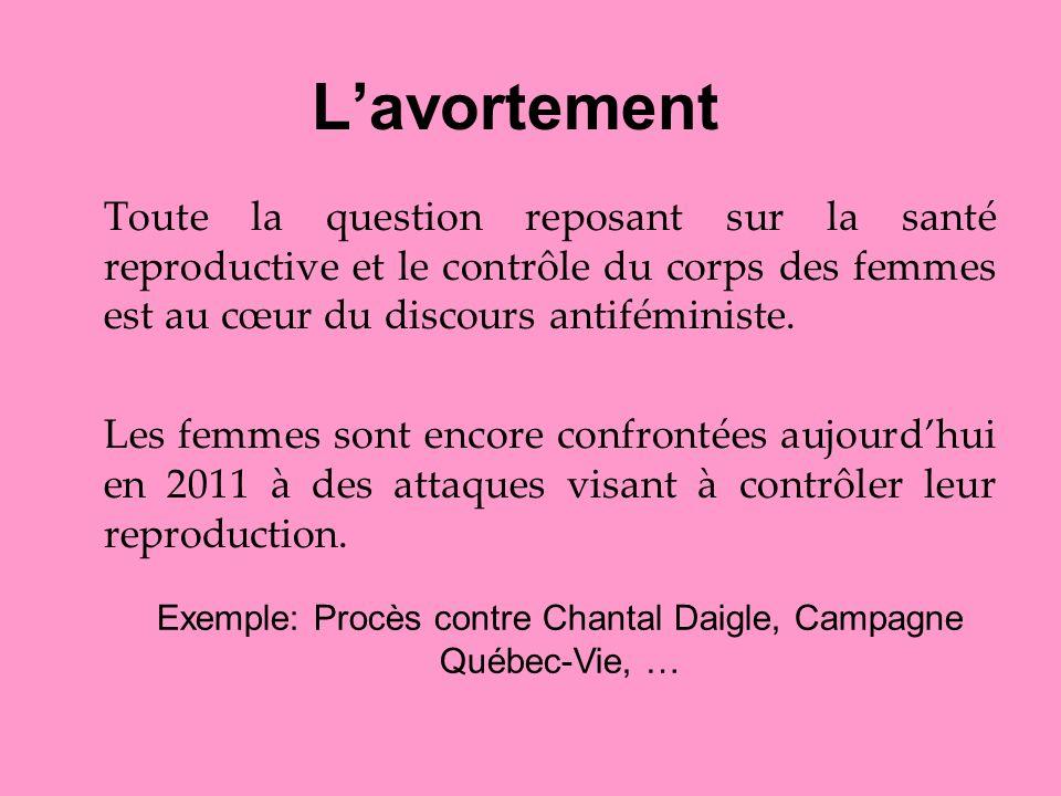 Exemple: Procès contre Chantal Daigle, Campagne Québec-Vie, …