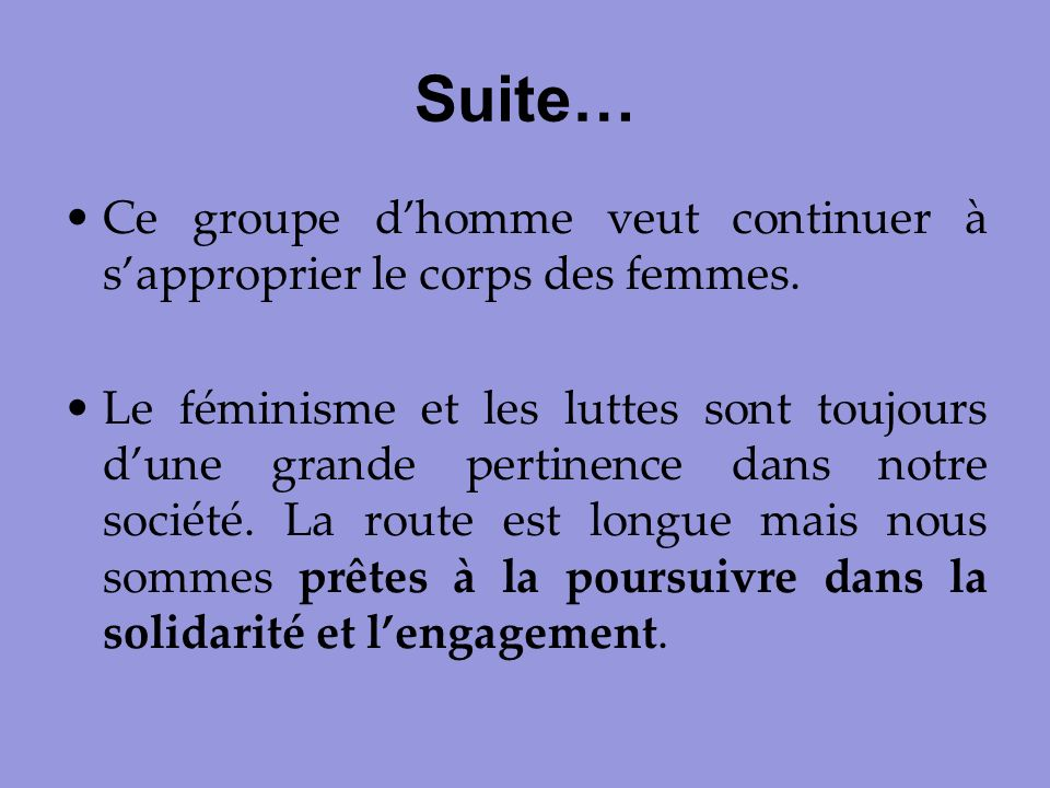 Suite… Ce groupe d'homme veut continuer à s'approprier le corps des femmes.