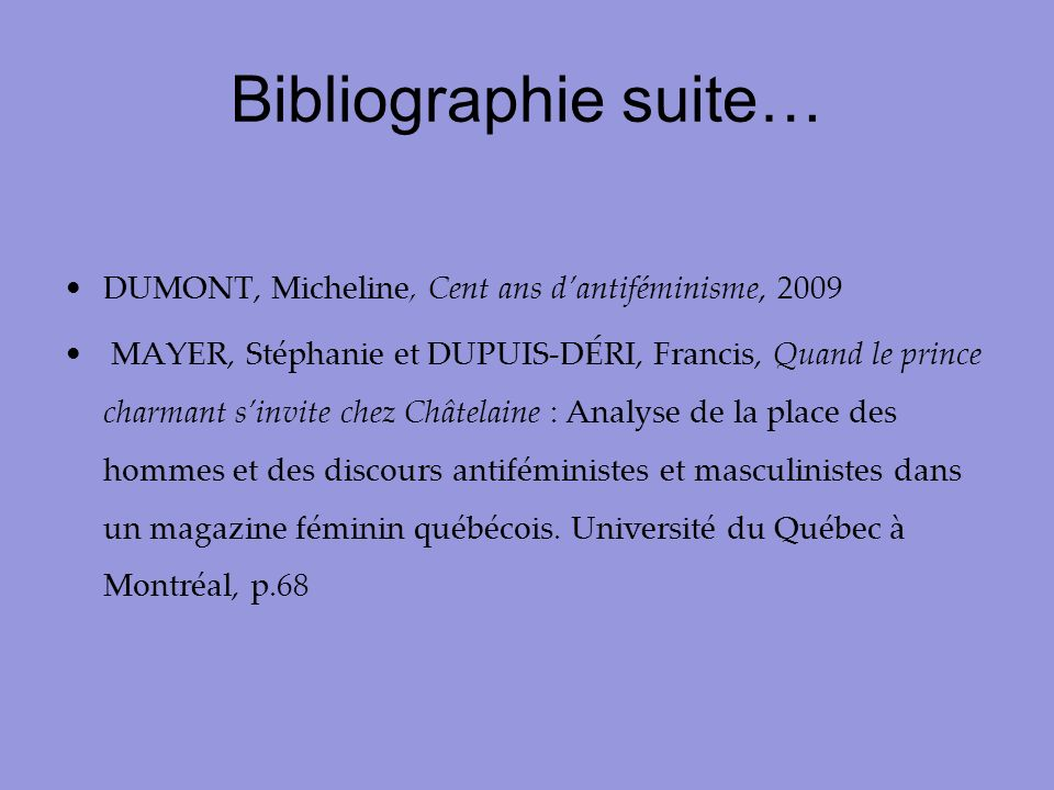 Bibliographie suite… DUMONT, Micheline, Cent ans d'antiféminisme, 2009