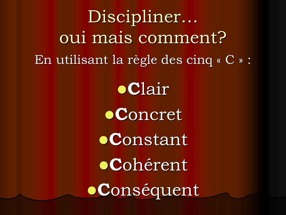Discipliner… oui mais comment