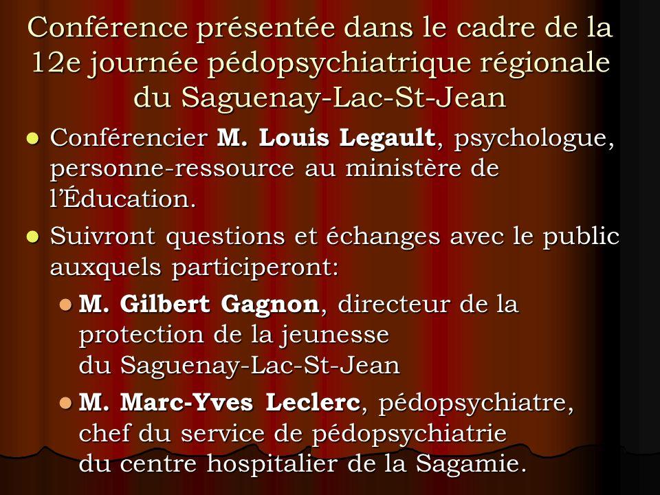 Conférence présentée dans le cadre de la 12e journée pédopsychiatrique régionale du Saguenay-Lac-St-Jean