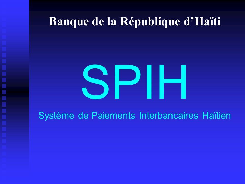 SPIH Système de Paiements Interbancaires Haïtien