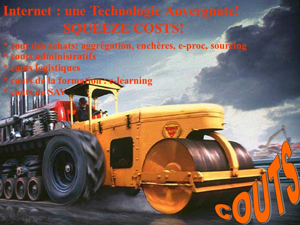 cOUTS COUTS Internet : une Technologie Auvergnate! SQUEEZE COSTS!