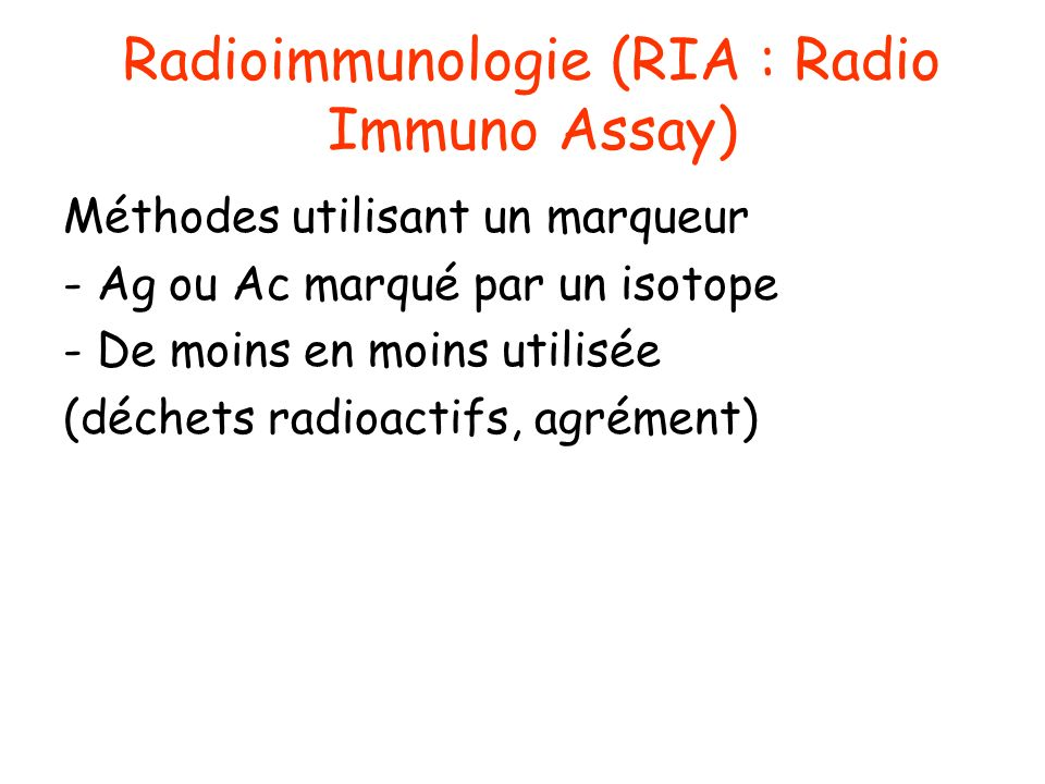 Radioimmunologie (RIA : Radio Immuno Assay)