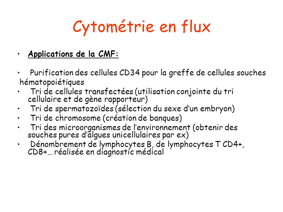 Cytométrie en flux Applications de la CMF:
