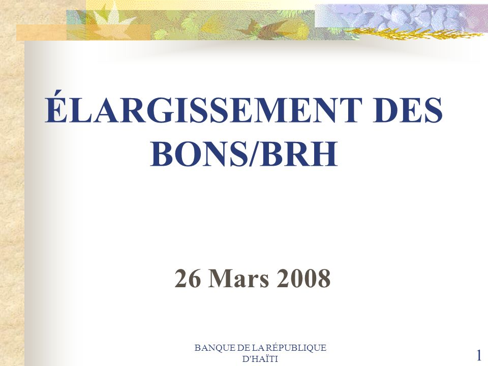 ÉLARGISSEMENT DES BONS/BRH