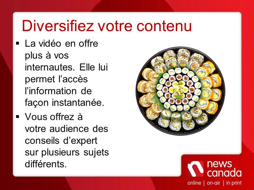 Diversifiez votre contenu