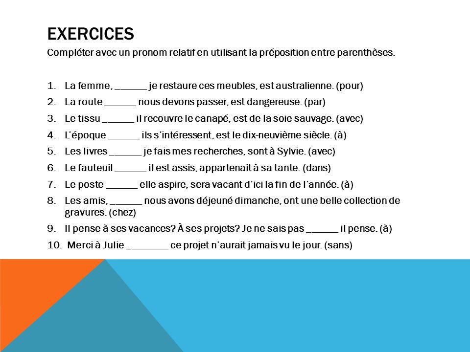 exercices Compléter avec un pronom relatif en utilisant la préposition entre parenthèses.