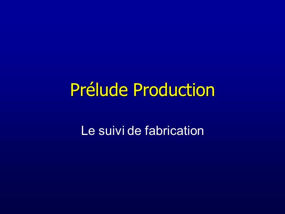 Le suivi de fabrication
