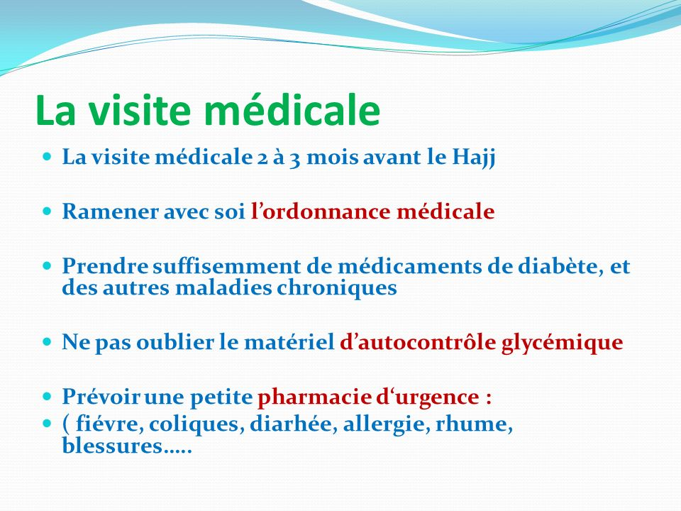 La visite médicale La visite médicale 2 à 3 mois avant le Hajj