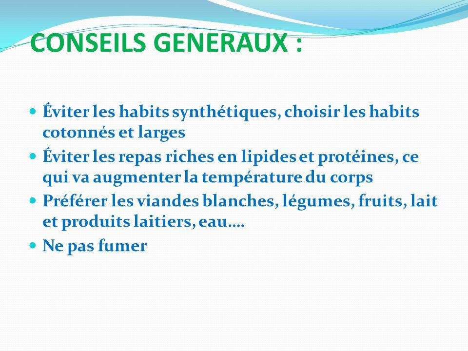 CONSEILS GENERAUX : Éviter les habits synthétiques, choisir les habits cotonnés et larges