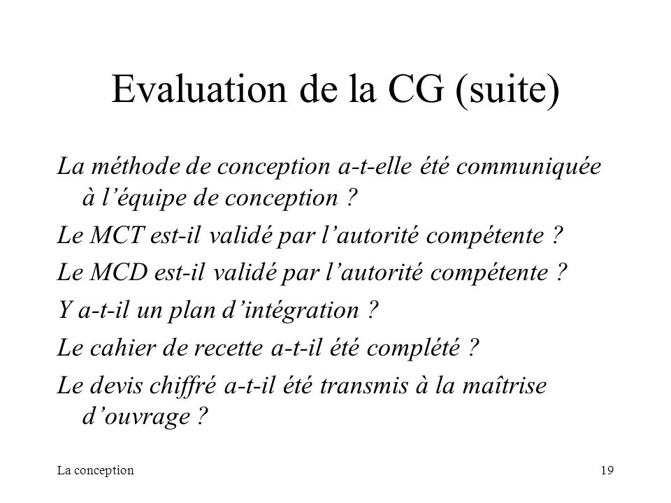 Evaluation de la CG (suite)