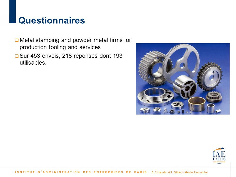 Questionnaires Metal stamping and powder metal firms for production tooling and services. Sur 453 envois, 218 réponses dont 193 utilisables.