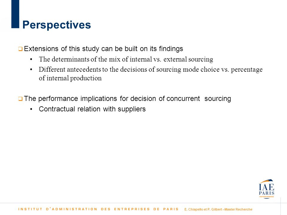 Perspectives Extensions of this study can be built on its findings