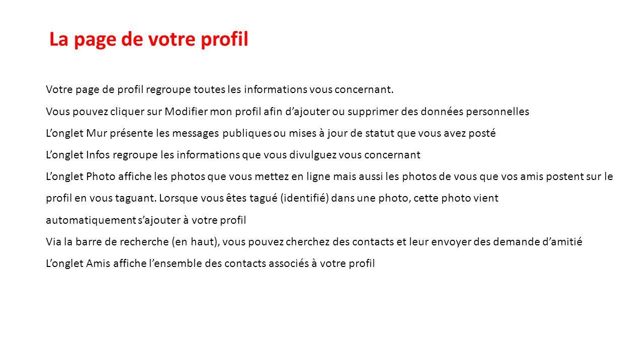 La page de votre profil Votre page de profil regroupe toutes les informations vous concernant.