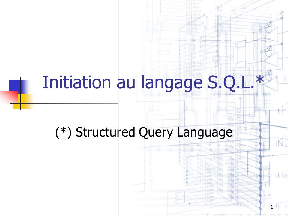 Initiation au langage S.Q.L.*