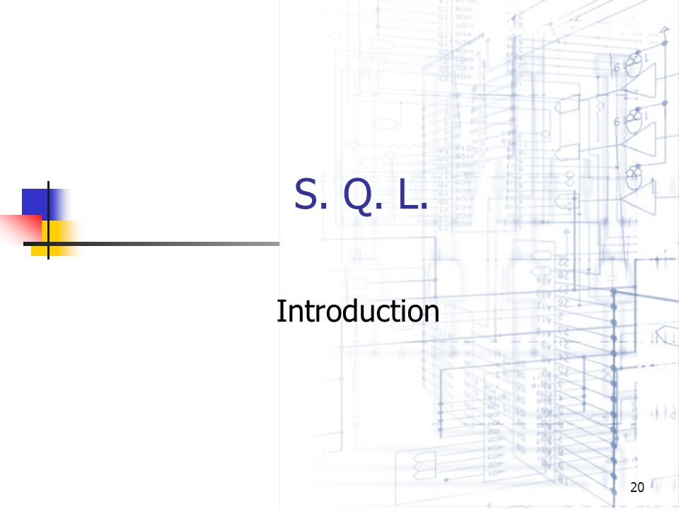 S. Q. L. Introduction