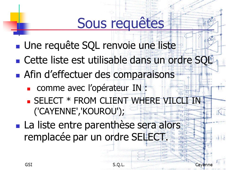 Sous requêtes Une requête SQL renvoie une liste