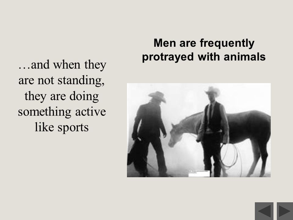 Men are frequently protrayed with animals