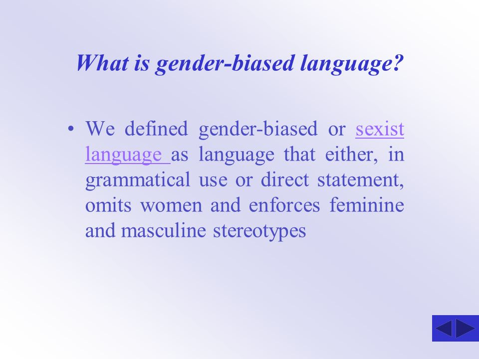 What is gender-biased language