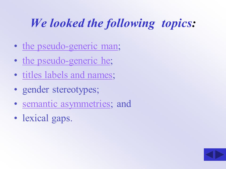 We looked the following topics: