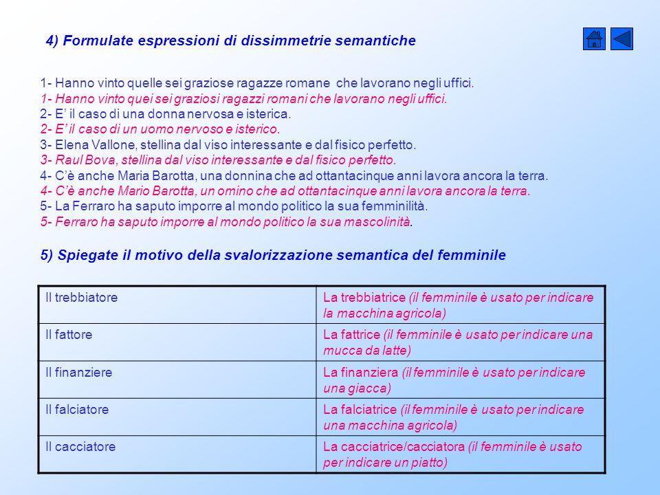 4) Formulate espressioni di dissimmetrie semantiche