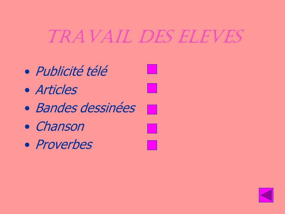 TRAVAIL DES ELEVES Publicité télé Articles Bandes dessinées Chanson