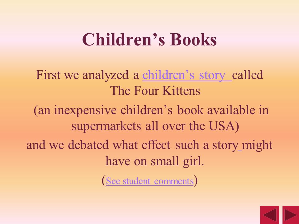 Children's Books First we analyzed a children's story called The Four Kittens.
