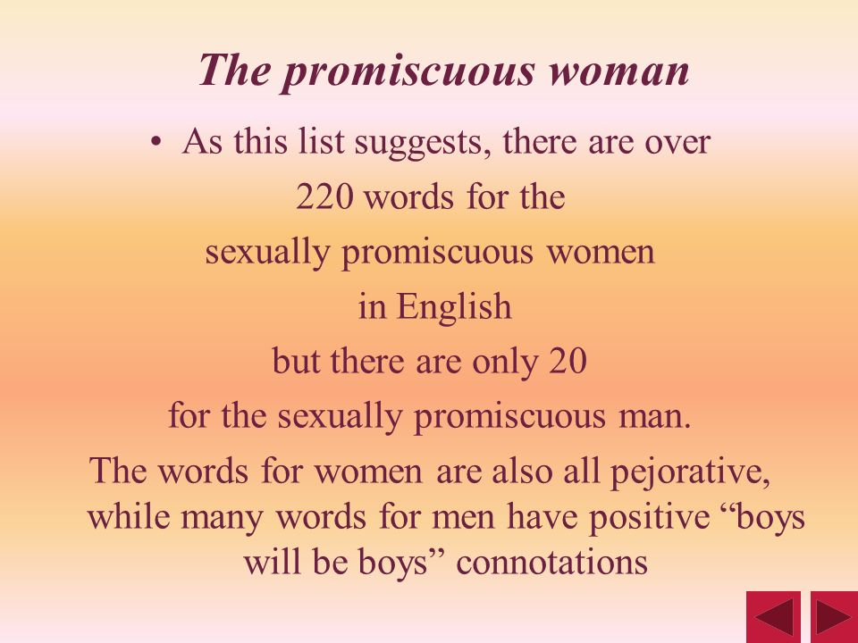 The promiscuous woman As this list suggests, there are over