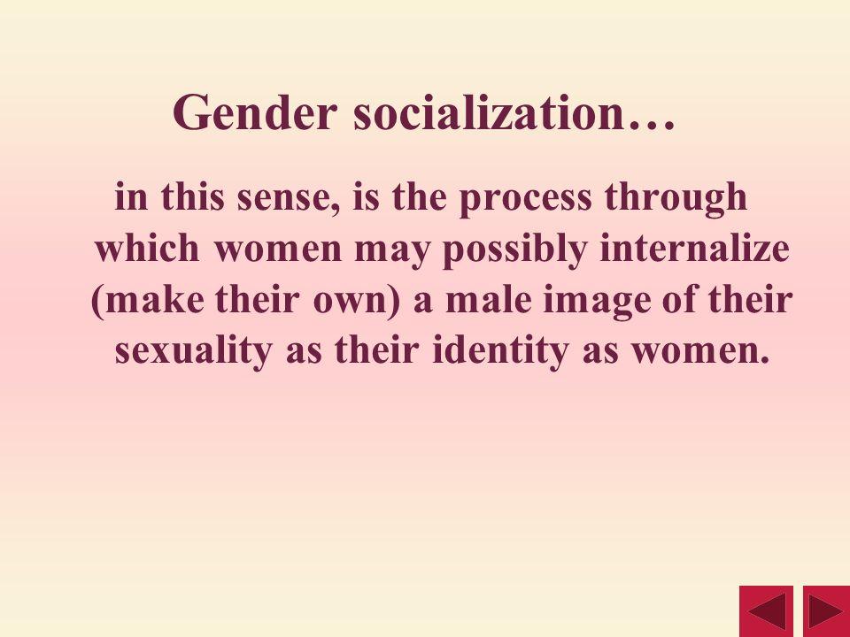 Gender socialization…