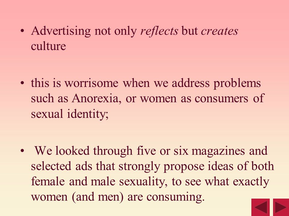 Advertising not only reflects but creates culture